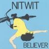 Nitwit Believer